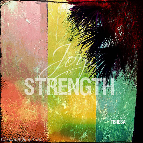 Mother-Teresa-Quote-Joy-is-Strength